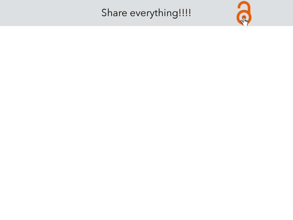 Share everything!!!!