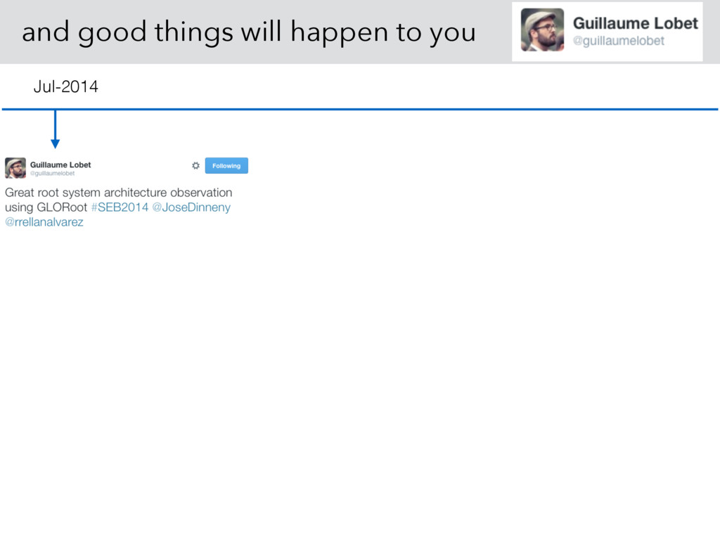 and good things will happen to you Jul-2014