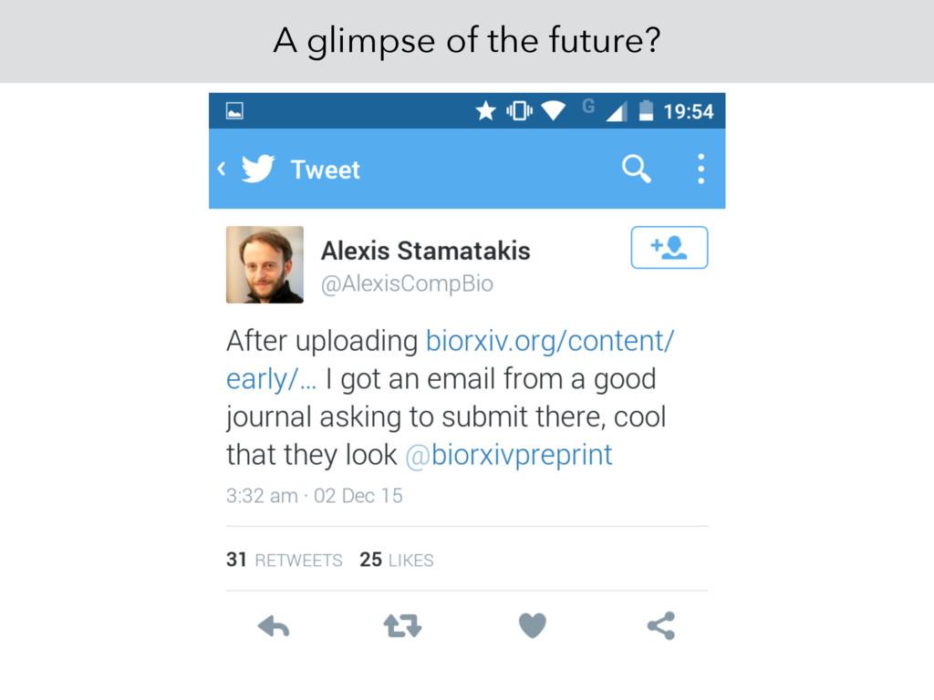 A glimpse of the future?