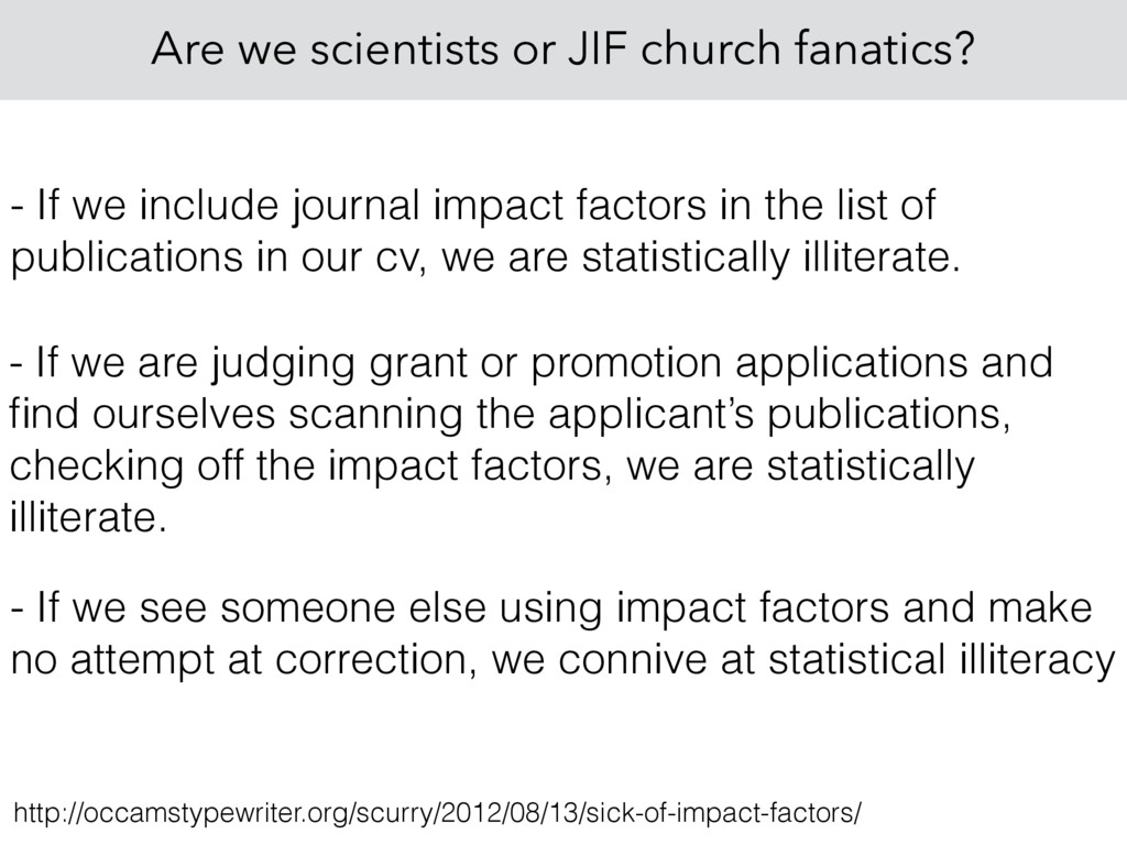 Are we scientists or JIF church fanatics? - If ...