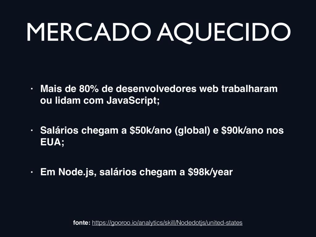 MERCADO AQUECIDO • Mais de 80% de desenvolvedor...