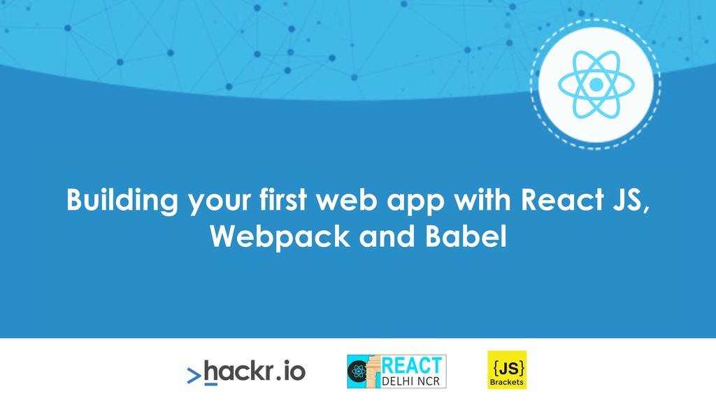 Building your first web app with React JS, Webp...