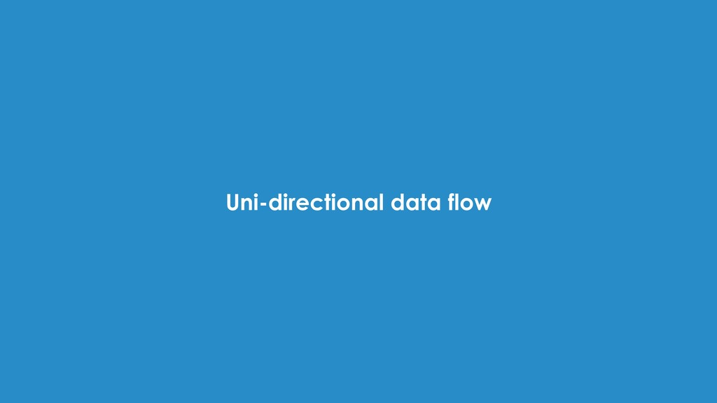 Uni-directional data flow