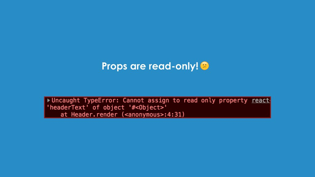 Props are read-only!