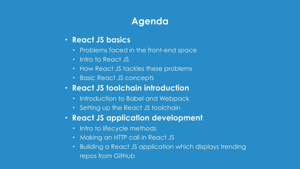 Agenda • React JS basics • Problems faced in th...