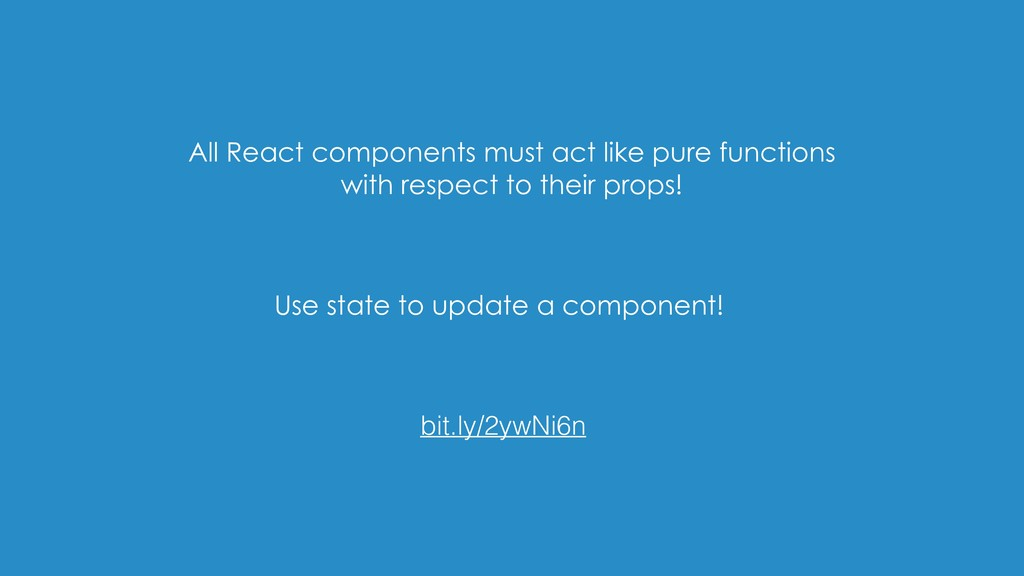 All React components must act like pure functio...