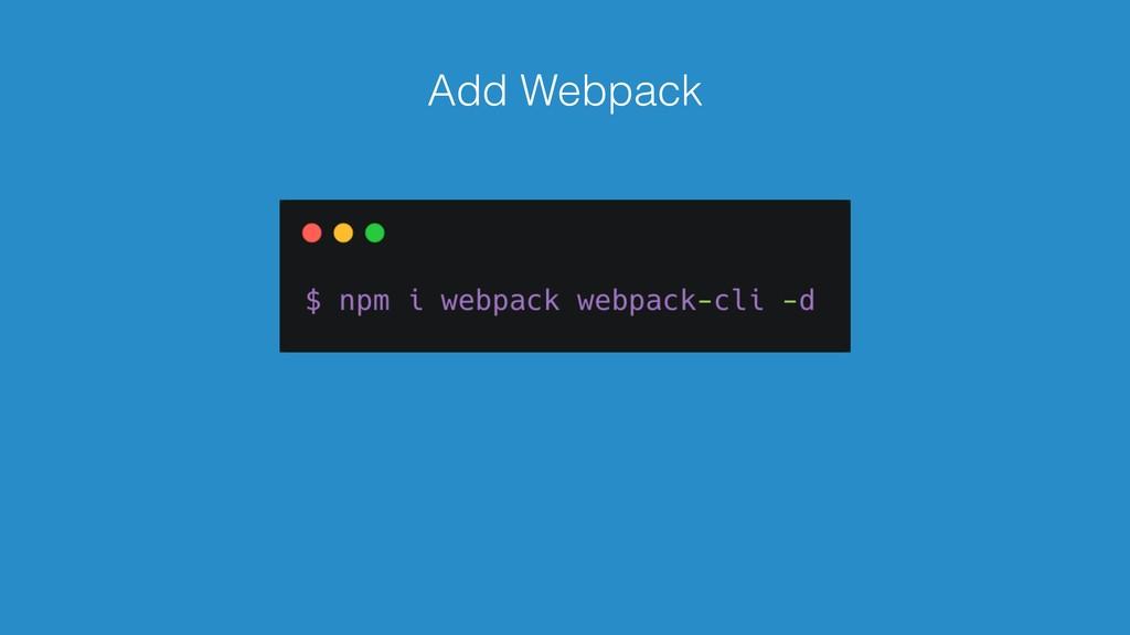 Add Webpack