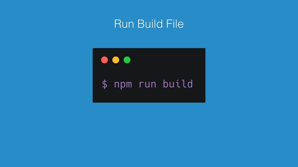 Run Build File