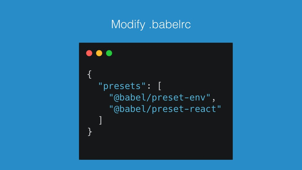 Modify .babelrc