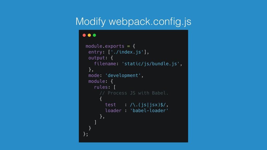 Modify webpack.config.js