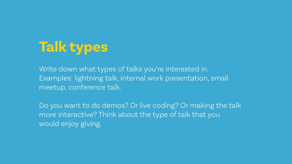 Talk types Write down what types of talks you'r...