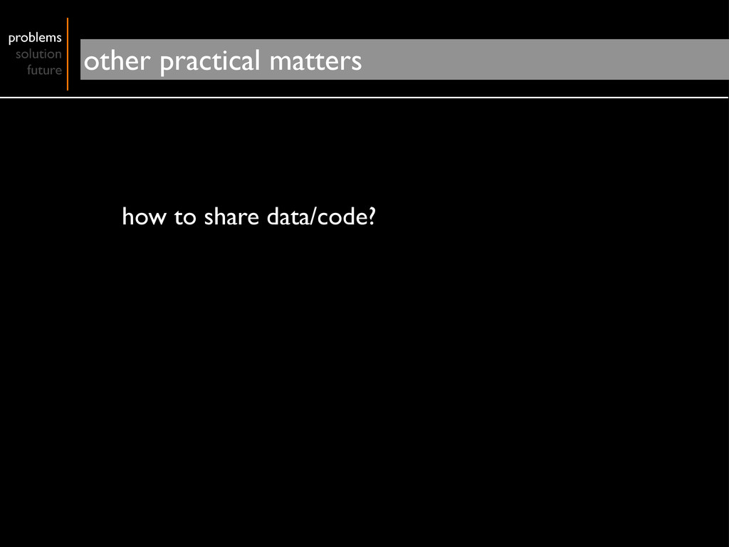 how to share data/code? problems solution futur...