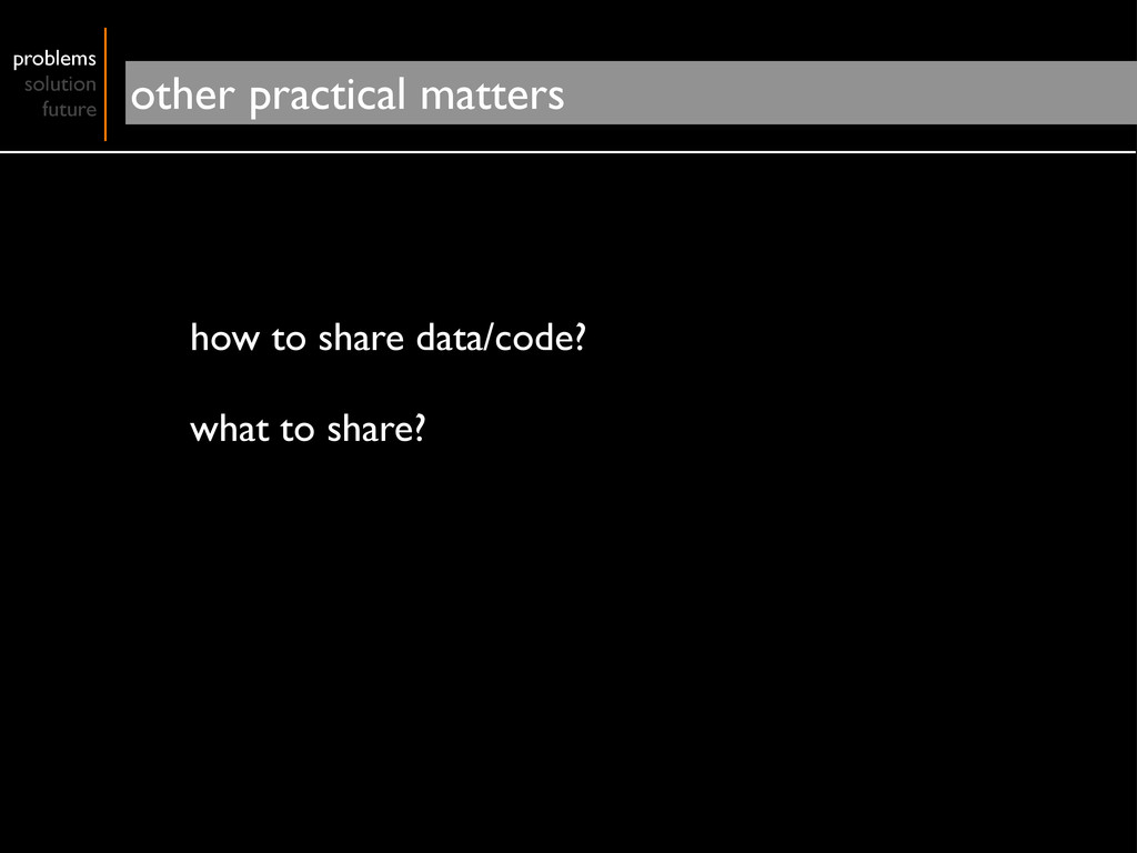 how to share data/code? what to share? problems...