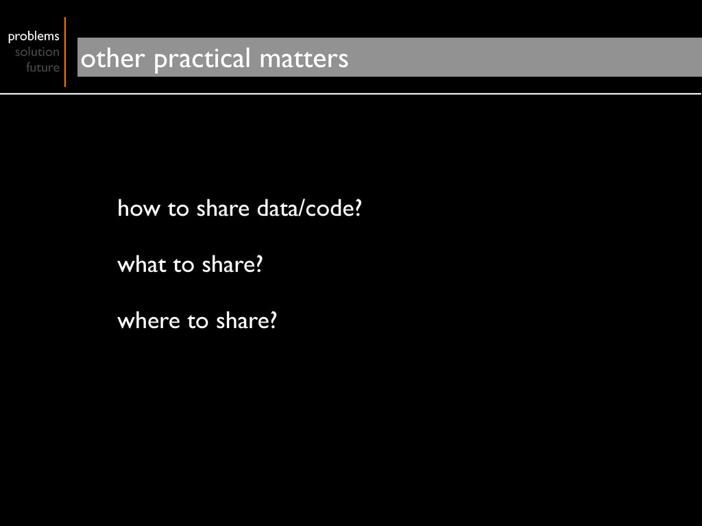 how to share data/code? what to share? where to...