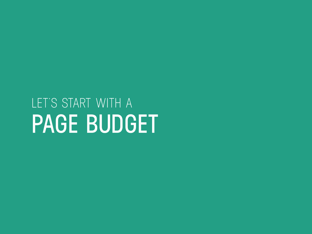 LET'S START WITH A PAGE BUDGET