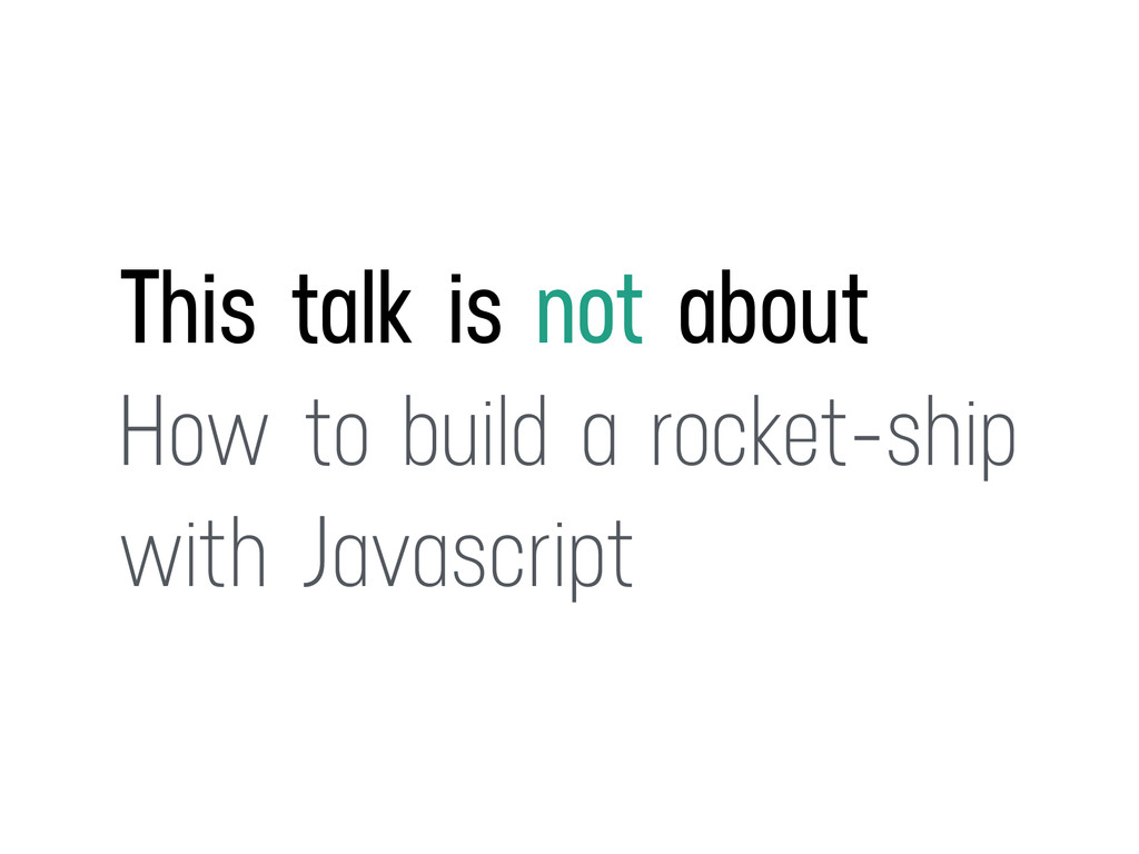 This talk is not about How to build a rocket-sh...