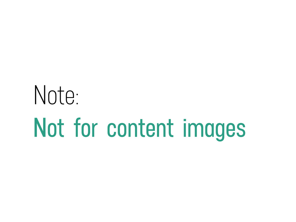 Note: Not for content images