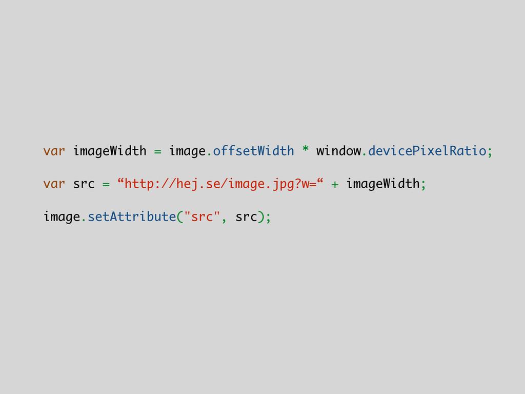 var imageWidth = image.offsetWidth * window.dev...