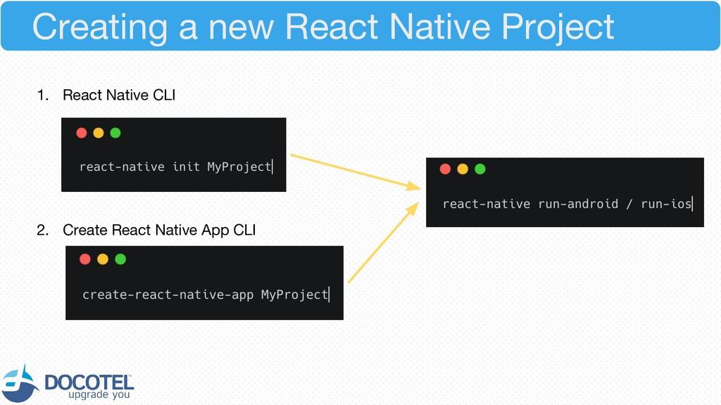 1. React Native CLI 2. Create React Native App ...