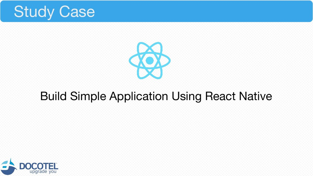 Build Simple Application Using React Native Stu...