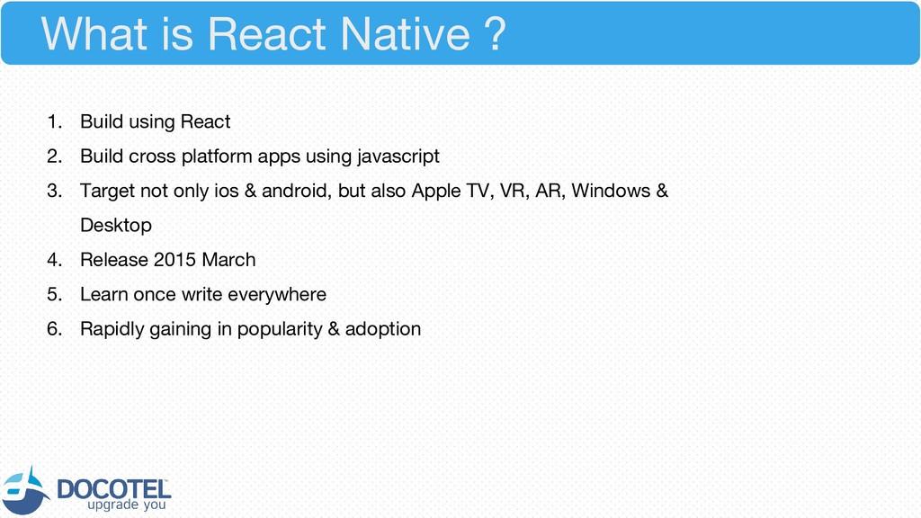 1. Build using React 2. Build cross platform ap...