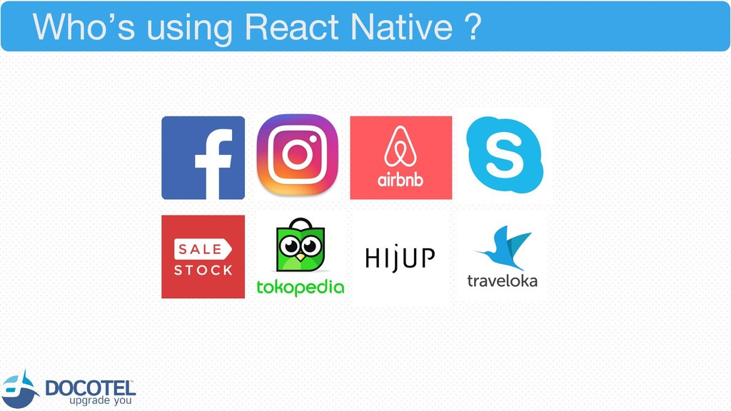 Who's using React Native ?