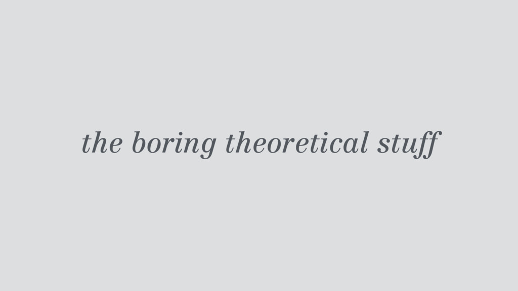 the boring theoretical stuff