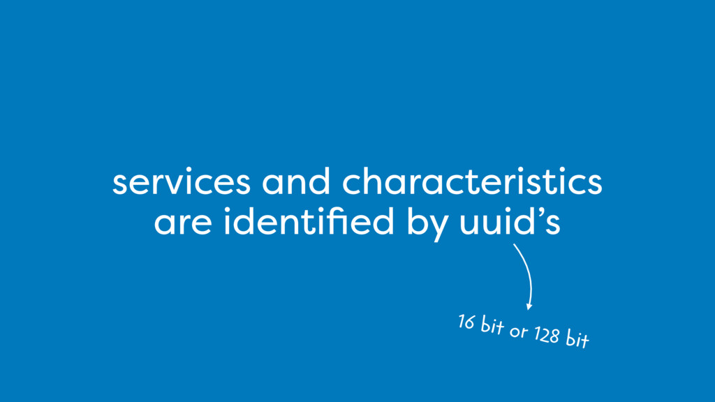 services and characteristics are identified by u...