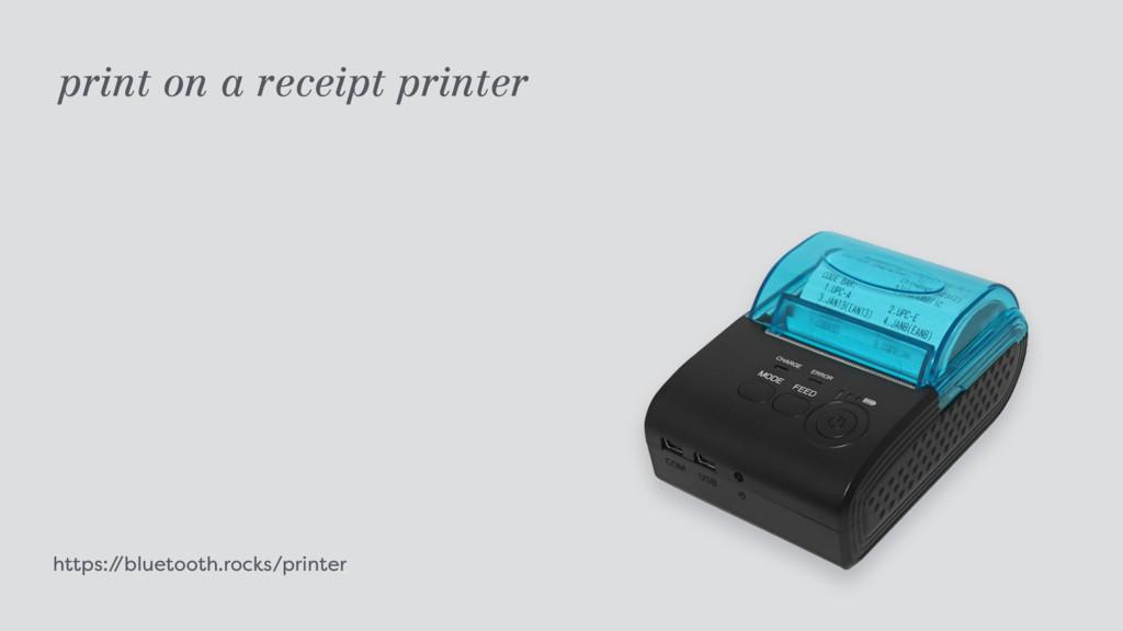 https:/ /bluetooth.rocks/printer print on a rec...