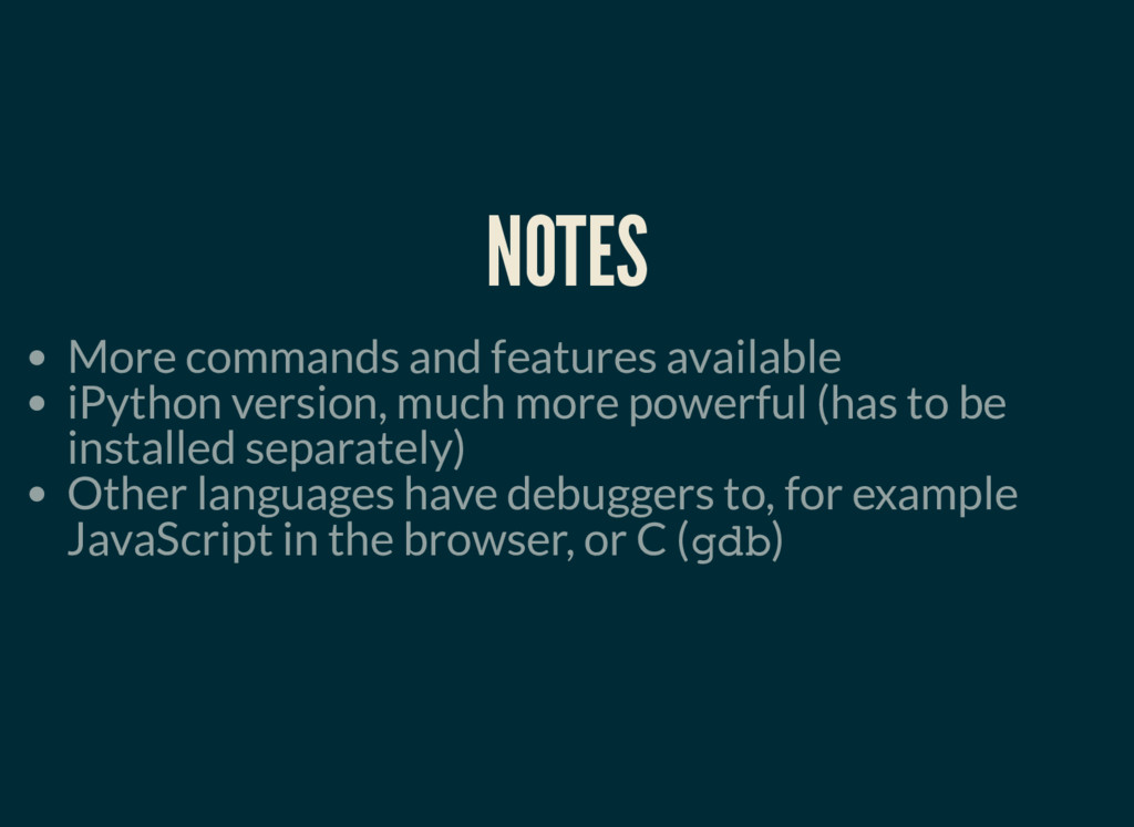 NOTES More commands and features available iPyt...