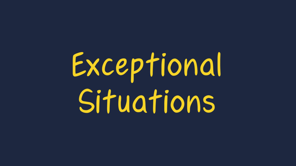 Exceptional Situations