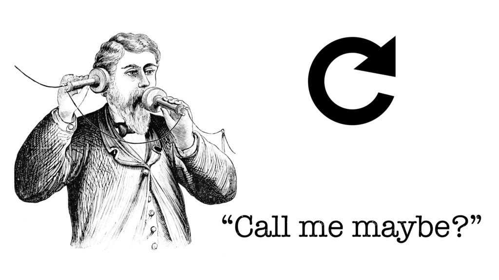 """Call me maybe?"""