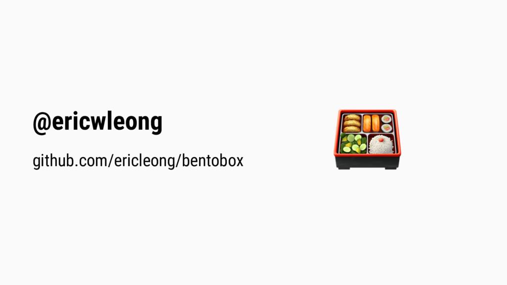 @ericwleong github.com/ericleong/bentobox