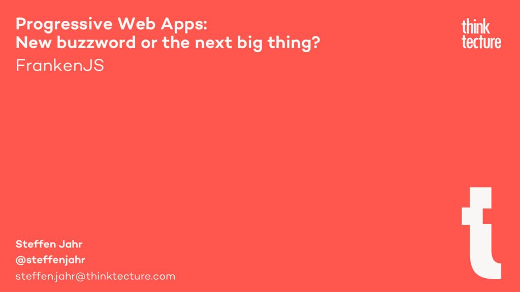 Progressive Web Apps: New buzzword or the next ...