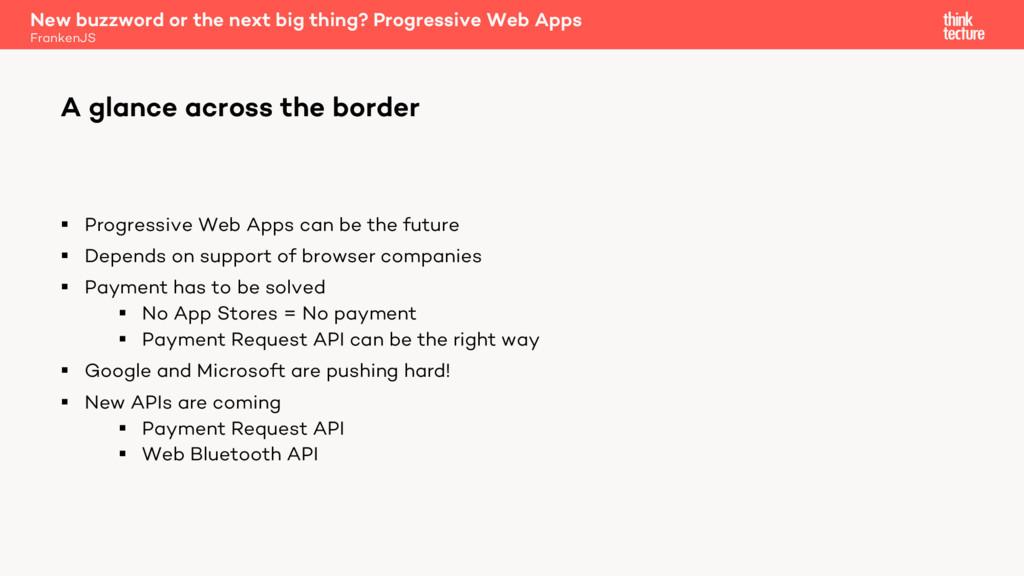 § Progressive Web Apps can be the future § Depe...