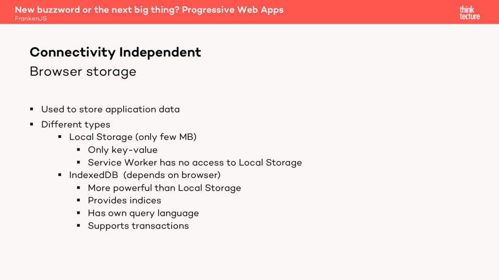 Browser storage § Used to store application dat...
