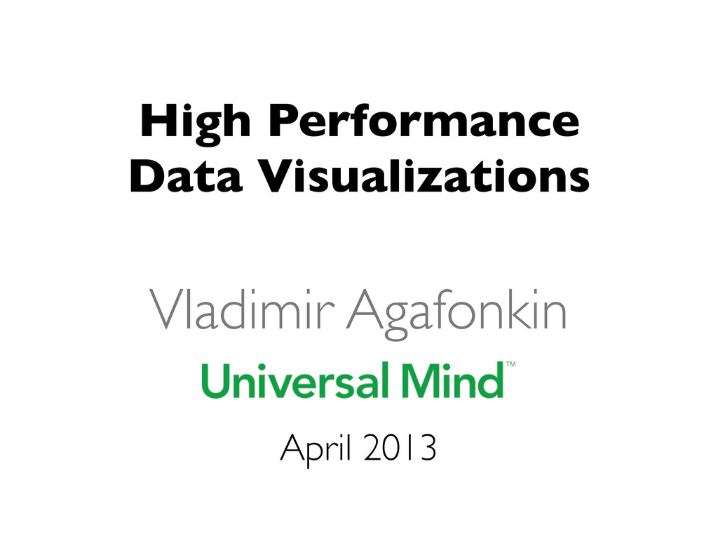 Vladimir Agafonkin High Performance Data Visual...