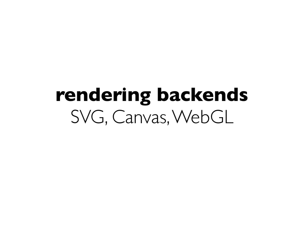 rendering backends SVG, Canvas, WebGL