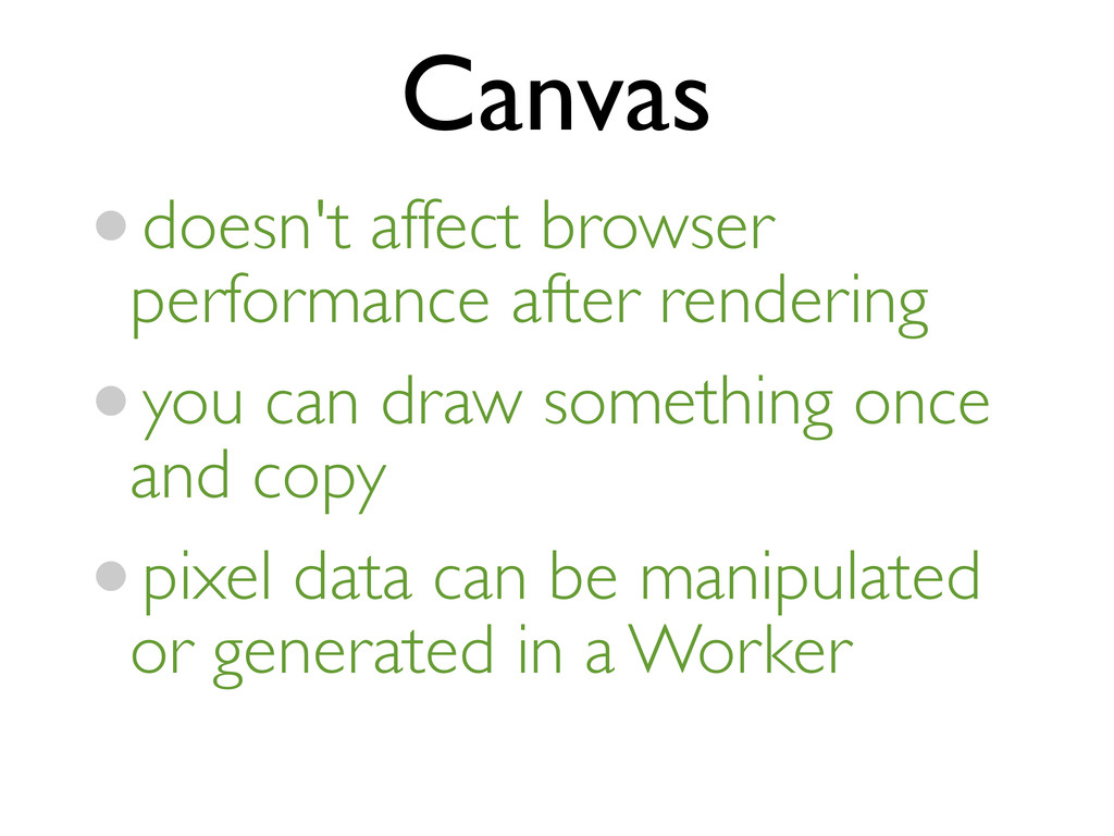 Canvas •doesn't affect browser performance afte...