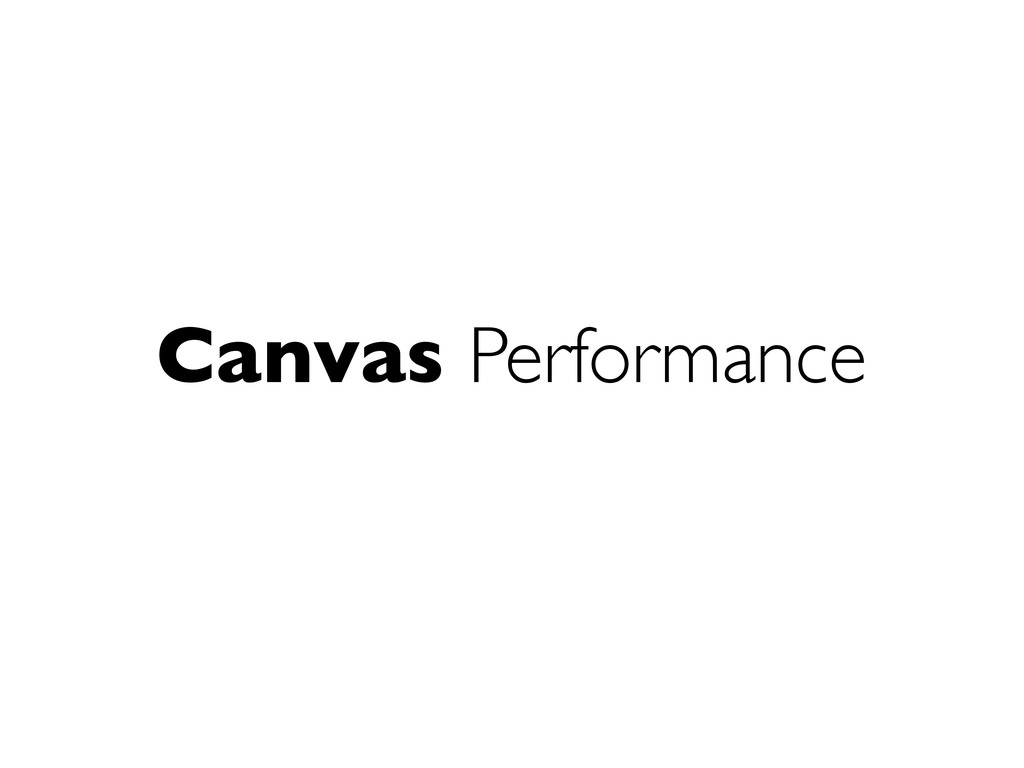 Canvas Performance