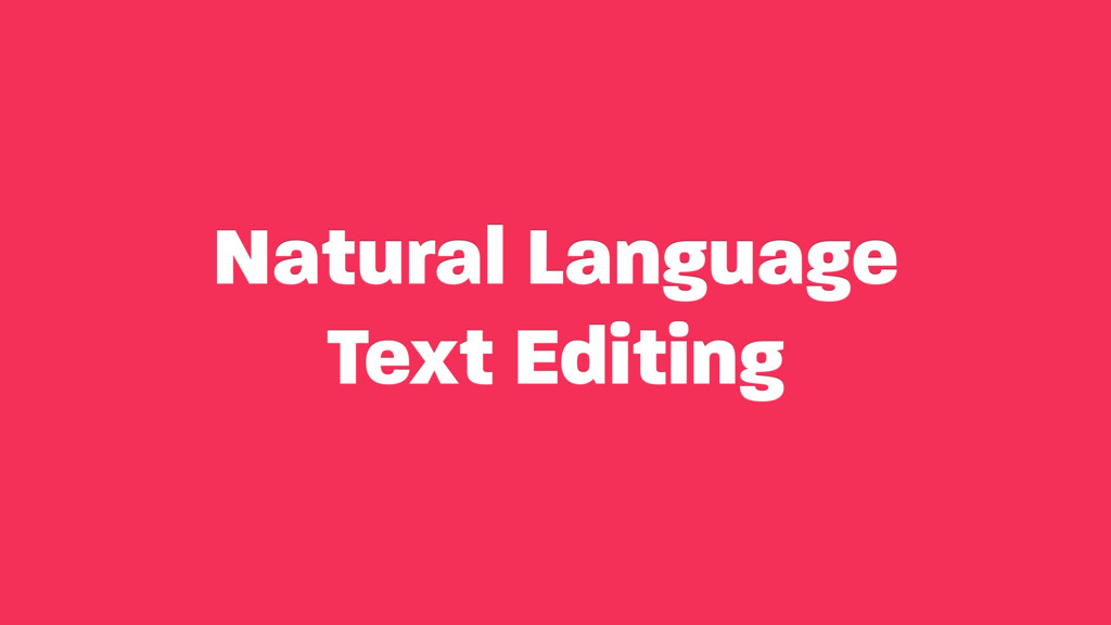 Natural Language Text Editing