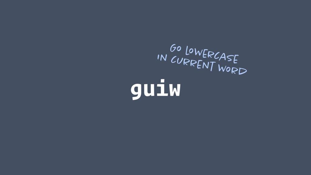 guiw Go lowercase in current word
