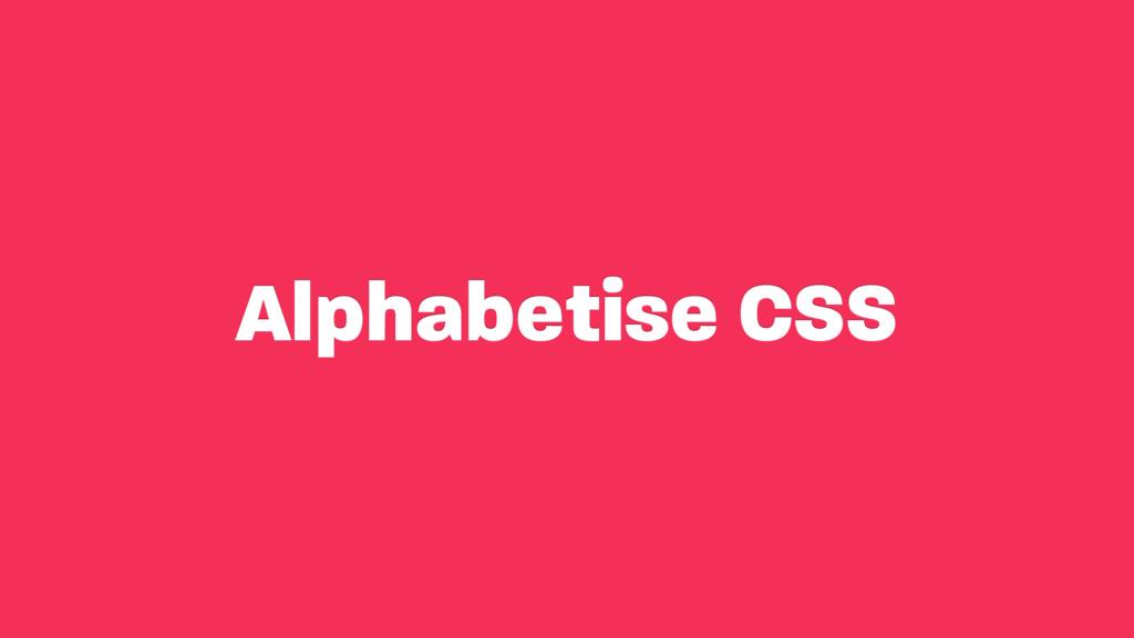 Alphabetise CSS