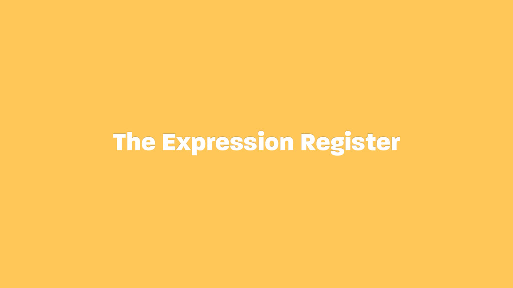 The Expression Register
