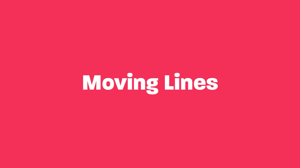 Moving Lines