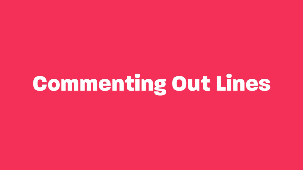 Commenting Out Lines