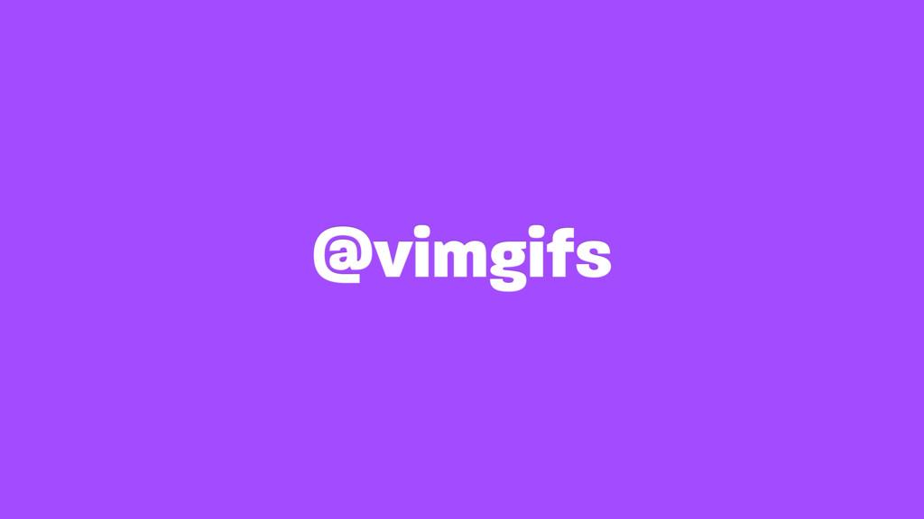 @vimgifs