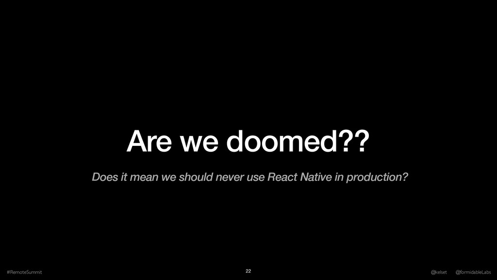 Are we doomed?? #RemoteSummit @kelset @formidab...