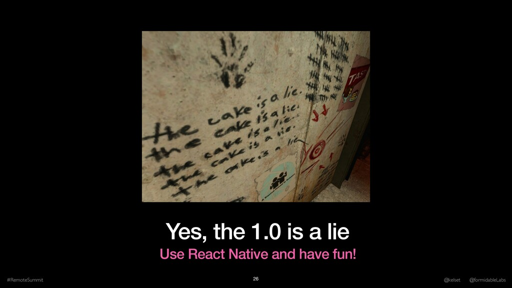 Yes, the 1.0 is a lie #RemoteSummit @kelset @fo...