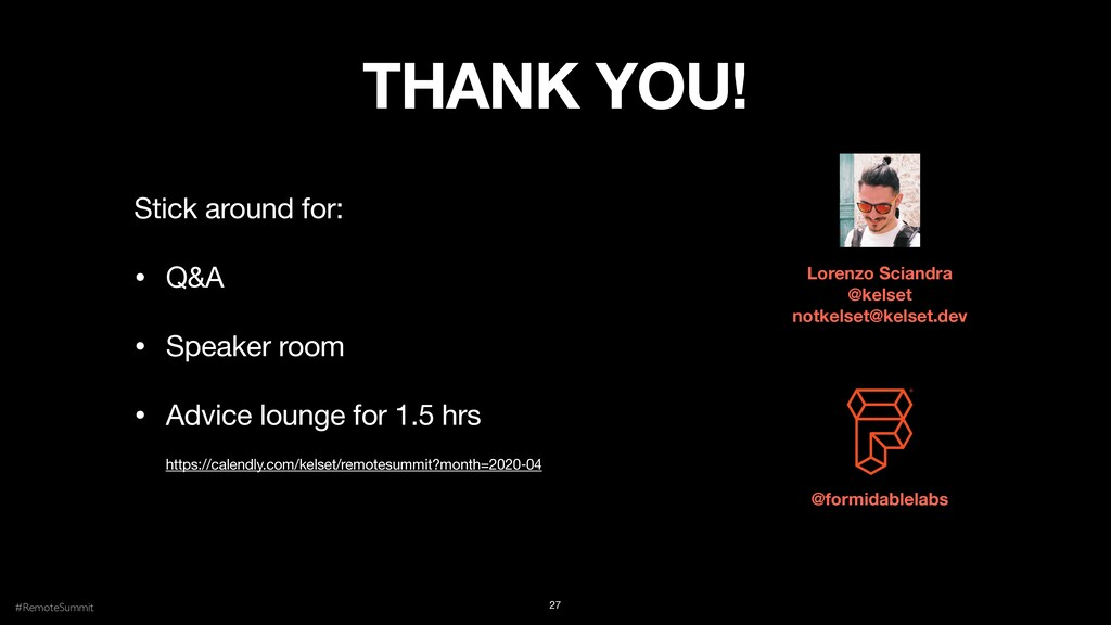 THANK YOU! Lorenzo Sciandra @kelset notkelset@k...